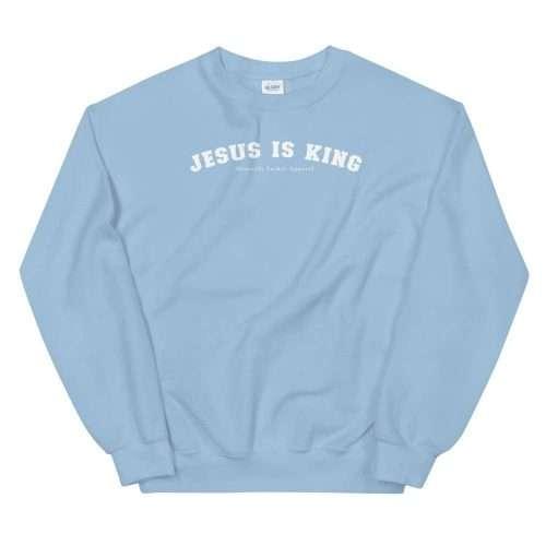 Jesus is King Sweatshirt