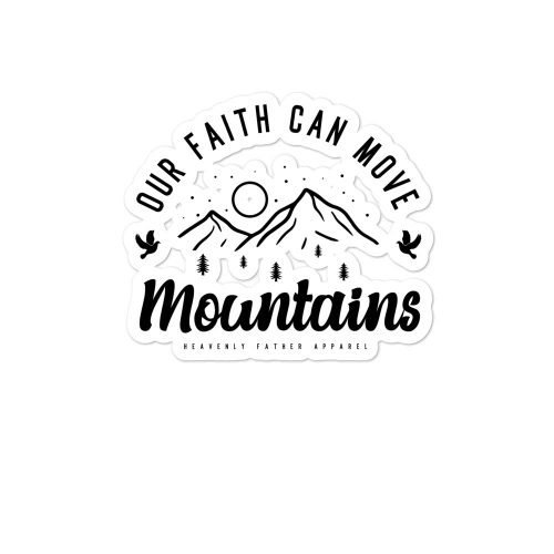 Our faith can move mountains stickers