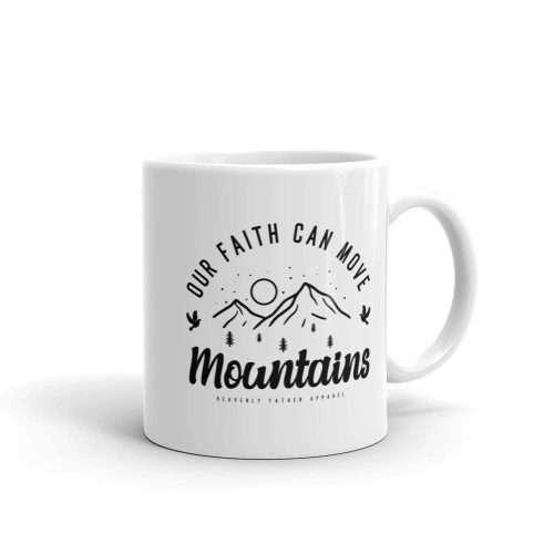 Our Faith Can Move Mountains Mug