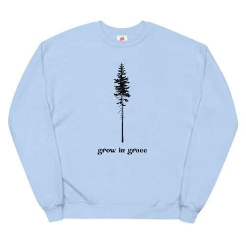 Grow in Grace Sweatshirt
